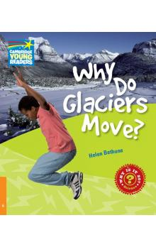 Why Do Glaciers Move? Level 6 Factbook -- Dopl�ky