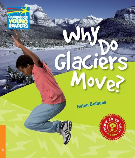 Why Do Glaciers Move? Level 6 Factbook -- Doplňky