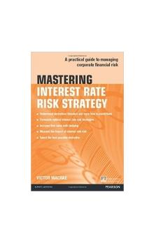 Mastering Interest Rate Risk Strategy : A Practical Guide