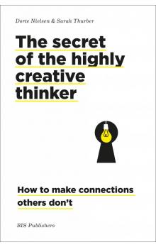 The secret of the highly creative thinker: How to make connections others don&#39t