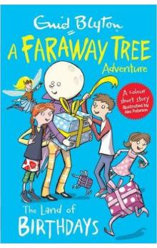 The Land of Birthdays: A Faraway Tree Adventure (Blyton Colour Reads)