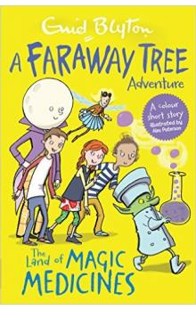The Land of Magic Medicines: A Faraway Tree Adventure