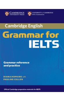 Cambridge Grammar for IELTS without Answers -- U�ebnice