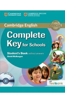 Complete Key for Schools Student's Book without Answers with CD with Testbank -- U�ebnice