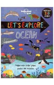 Let&#39s Explore... Ocean (Lonely Planet Kids)