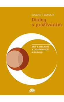Dialog s pro��v�n�m -- T�lo a rozum�n� v psychoterapii a mimo ni