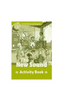 Oxford Read and Imagine Level 3: The New Sound Activity Book