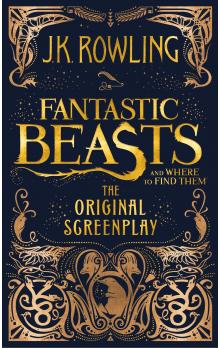 Fantastic Beasts and Where to Find Them -- The Original Screenplay