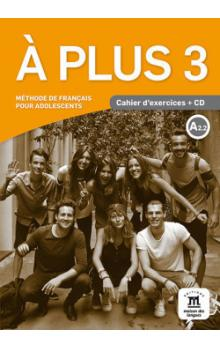 A plus 3 - Cahier d&#39exercices + CD audio