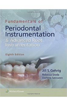 Fundamentals of Periodontal Instrumentation and Advanced