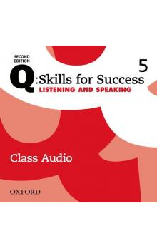Q: Skills for Success Second Edition 5 Listening & Speaking Class Audio CDs /4/