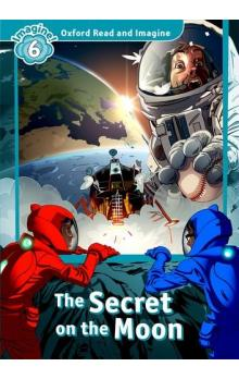 Oxford Read and Imagine Level 6: The Secret on the Moon