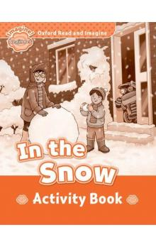 Oxford Read and Imagine Level Beginner: In the Snow Activity Book