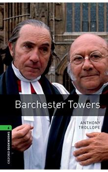 Oxford Bookworms Library New Edition 6 Barchester Towers