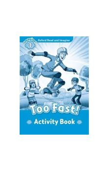 Oxford Read and Imagine Level 1: Too Fast Activity Book