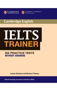 IELTS Trainer Six Practice Tests without Answers -- Roz�i�uj�c� vzd�l�vac� materi�ly