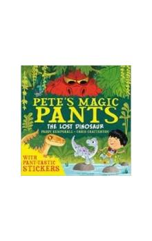 Pete&#39s Magic Pants: The Lost Dinosaur