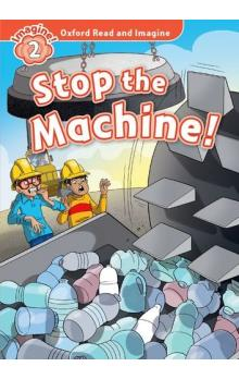 Oxford Read and Imagine Level 2: Stop the Machine with