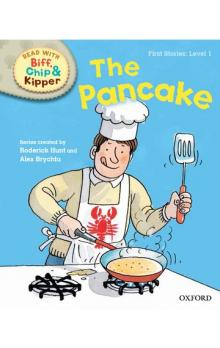 Read With Biff, Chip & Kipper First Stories Stage 1: The Pancake (oxford Reading Tree)