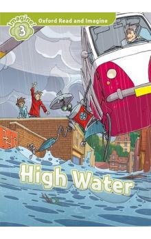 Oxford Read and Imagine Level 3: High Water