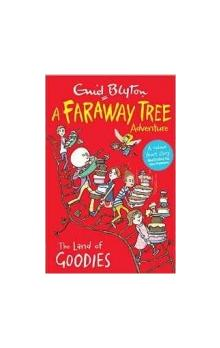 The Land of Goodies: A Faraway Tree Adventure