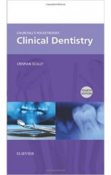 Churchill&#39s Pocketbooks Clinical Dentistry, 4th Ed.