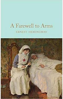 A Farewell To Arms (Macmillan Collector&#39s Library)