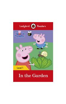 Peppa Pig: In the Garden (Ladybird Readers Level 1)