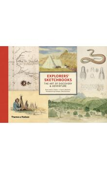 Explorers&#39 Sketchbooks: The Art of Discovery & Adventure