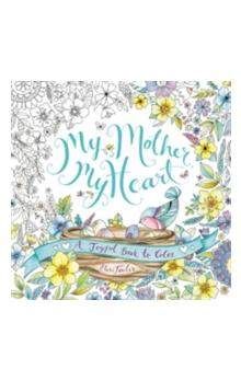 My Mother, My Heart A Joyful Book to Color