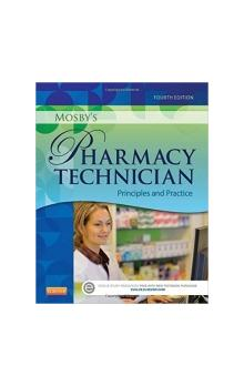 Mosby&#39s Pharmacy Technician : Principles and Practice, 4th