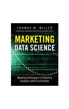 Marketing Data Science Modeling Techniques in Predictive Analytics with R and Python