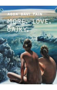 More. Love. Čajky