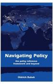 Navigating Policy -- The Policy Inference Framework and Beyond