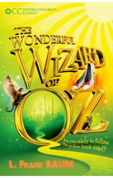 The Wonderful Wizard of Oz (Oxford Children&#39s Classics)
