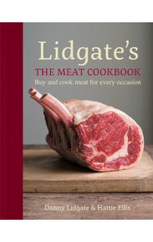 Lidgate&#39s: The Meat Cookbook