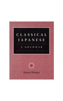 Classical Japanese: A Grammar : Exercise Answers and Tables