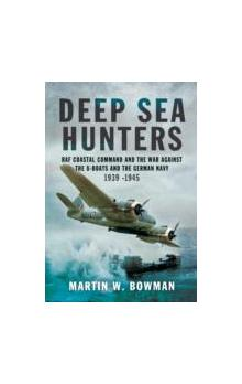 Deep Sea Hunters : RAF Coastal Command and the War Against