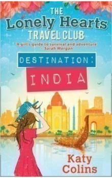 Destination India (The Lonely Hearts Travel Club, Book 2) - Colins Katy