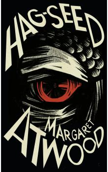 The Hag-Seed: The Tempest Retold