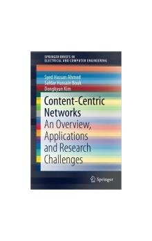 Content Centric Networks : An Overview, Applications and