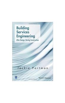 Building Services Engineering : After Design, During
