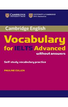 Cambridge Vocabulary for IELTS Advanced Band 6.5+ without Answers -- Učebnice