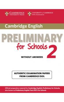 Cambridge English Preliminary for Schools 2 Student's Book without Answers -- Roz�i�uj�c� vzd�l�vac� materi�ly