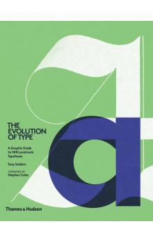 The Evolution of Type : A Graphic Guide to 100 Landmark Typefaces