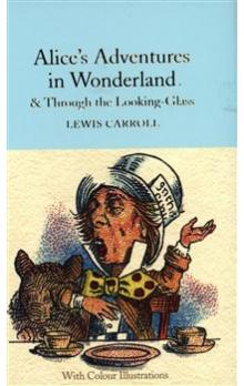 Alice&#39s Adventures in Wonderland & Through the Looking Glass (with Colour Illustrations)