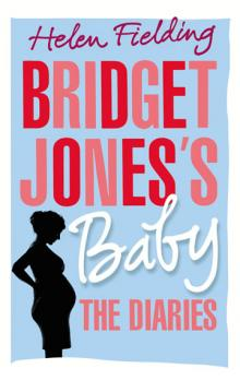 Bridget Jones's Baby -- The Diaries