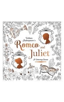 A Colouring Classic Romeo and Juliet (Colouring Book)