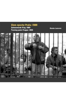 Zlom epochy Praha 1989 -- Turning point Prague 1989 / Zeitenwende Prag 1989