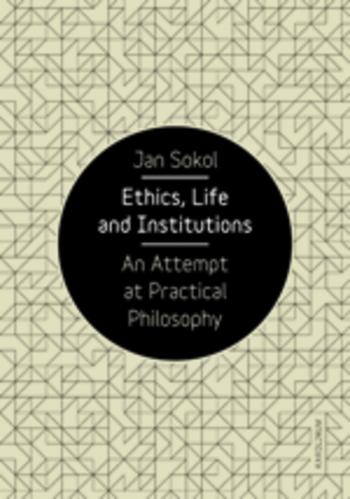 Ethics, Life and Institutions -- An Attempt at Practical Philosophy